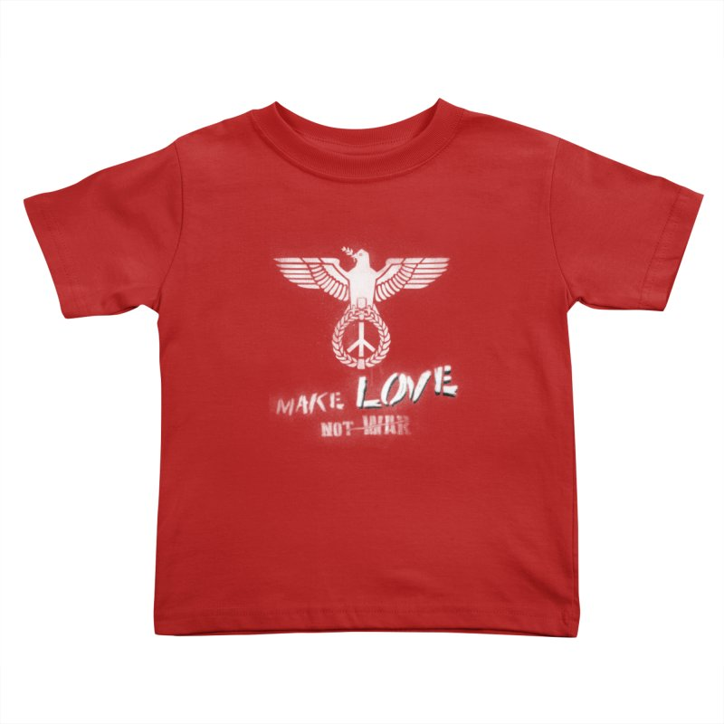 Make LOVE, not W̶A̶R̶ Kids Toddler T-Shirt by Jordy The Gnome's Artist Shop