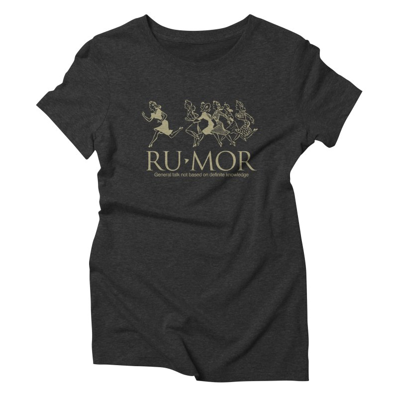 Rumor Women's Triblend T-shirt by Joseph Paz's Artist Shop