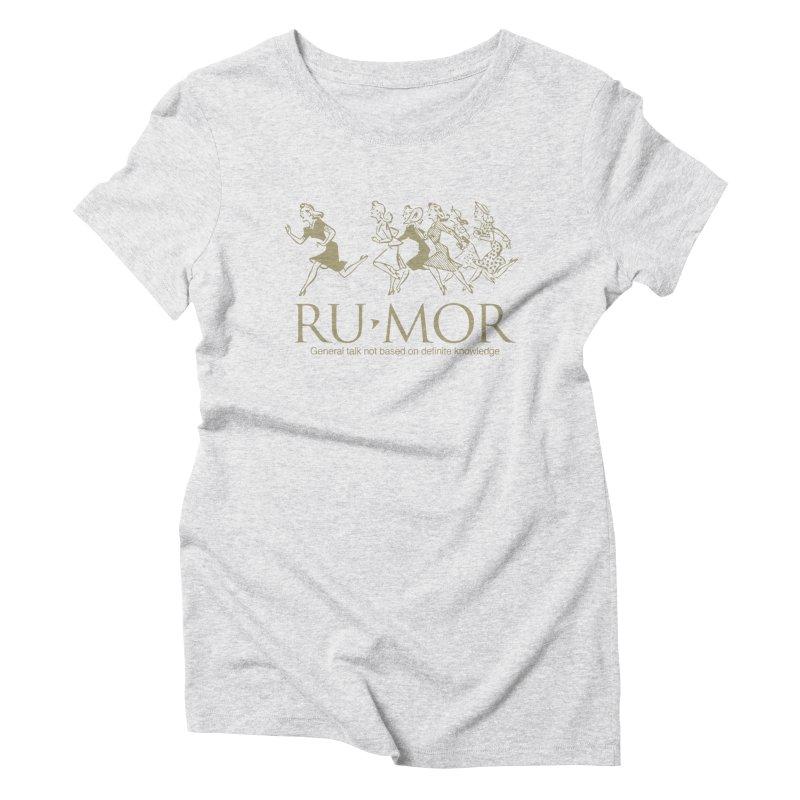 Rumor Women's Triblend T-shirt by Joseph Paz's Artist Shop