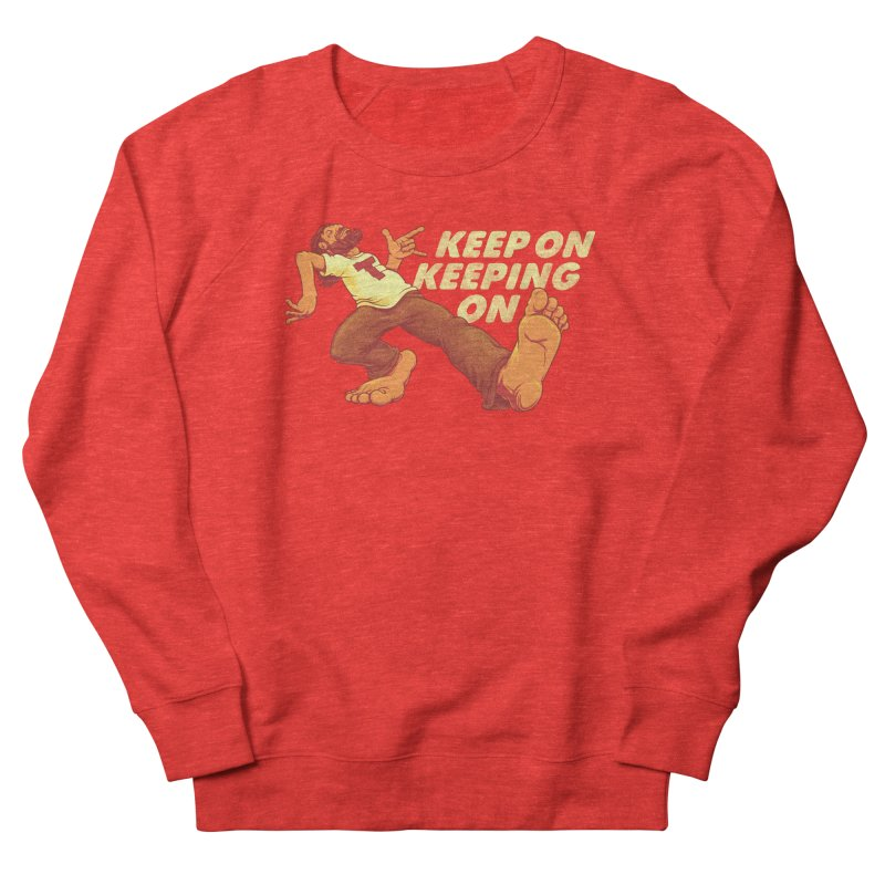 Keep On Women's Sweatshirt by joshbillings's Artist Shop