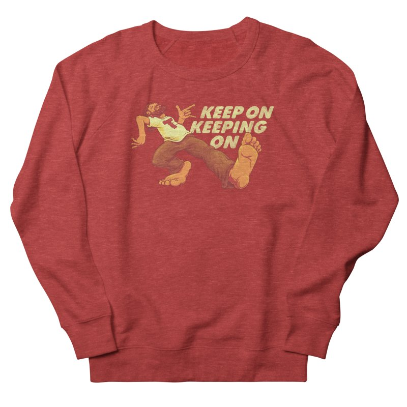 Keep On Men's French Terry Sweatshirt by joshbillings's Artist Shop