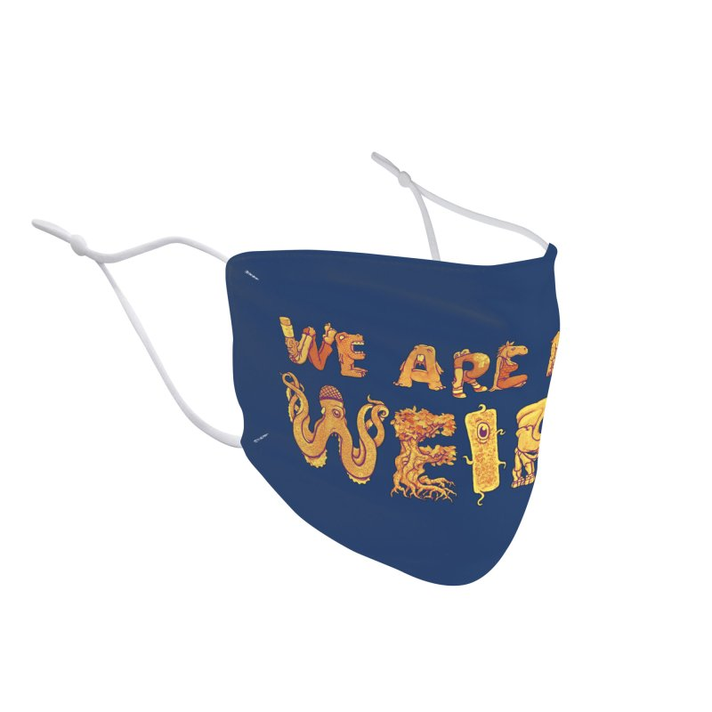 We Are All Weird Accessories Face Mask by joshbillings's Artist Shop