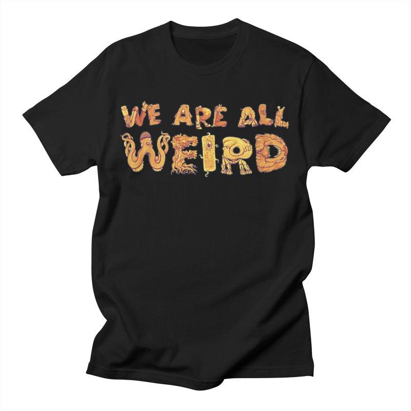 We Are All Weird Men's T-Shirt by joshbillings's Artist Shop