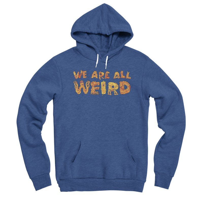 We Are All Weird Men's Pullover Hoody by joshbillings's Artist Shop
