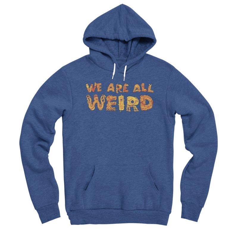 We Are All Weird Women's Pullover Hoody by joshbillings's Artist Shop