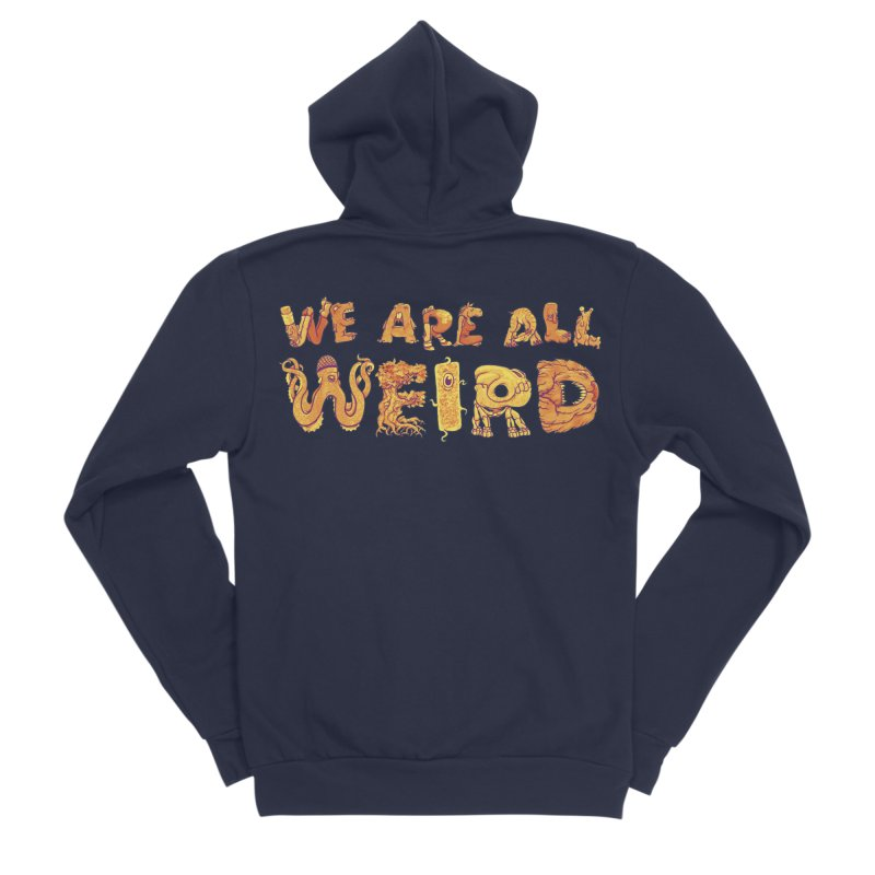 We Are All Weird Women's Zip-Up Hoody by joshbillings's Artist Shop