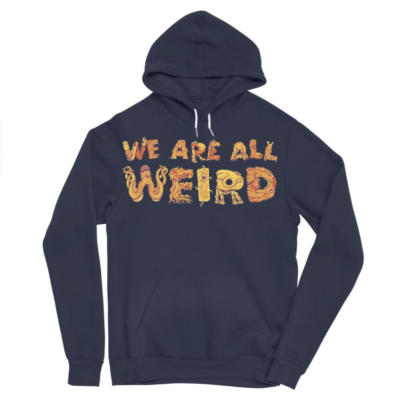 We Are All Weird Men's Sponge Fleece Pullover Hoody by joshbillings's Artist Shop