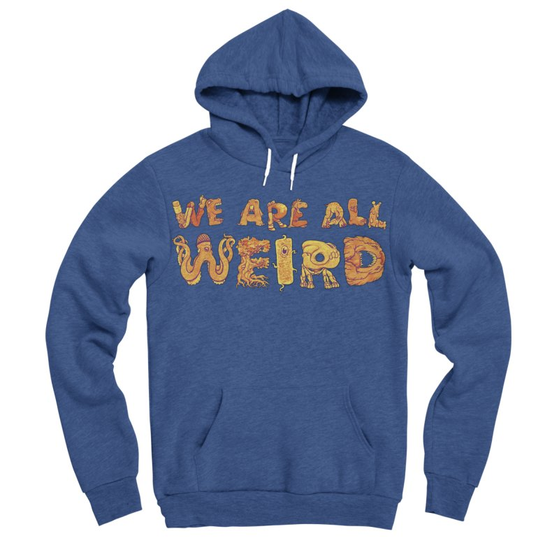 We Are All Weird Women's Sponge Fleece Pullover Hoody by joshbillings's Artist Shop