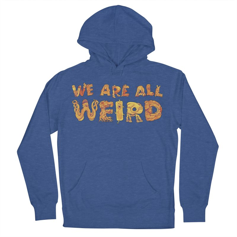 We Are All Weird Men's French Terry Pullover Hoody by joshbillings's Artist Shop