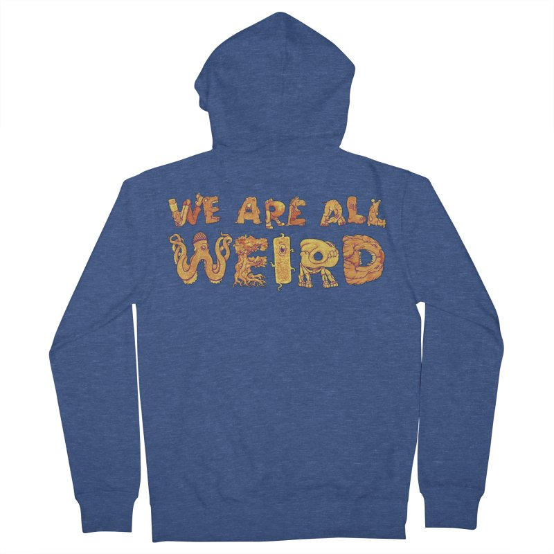 We Are All Weird Men's French Terry Zip-Up Hoody by joshbillings's Artist Shop