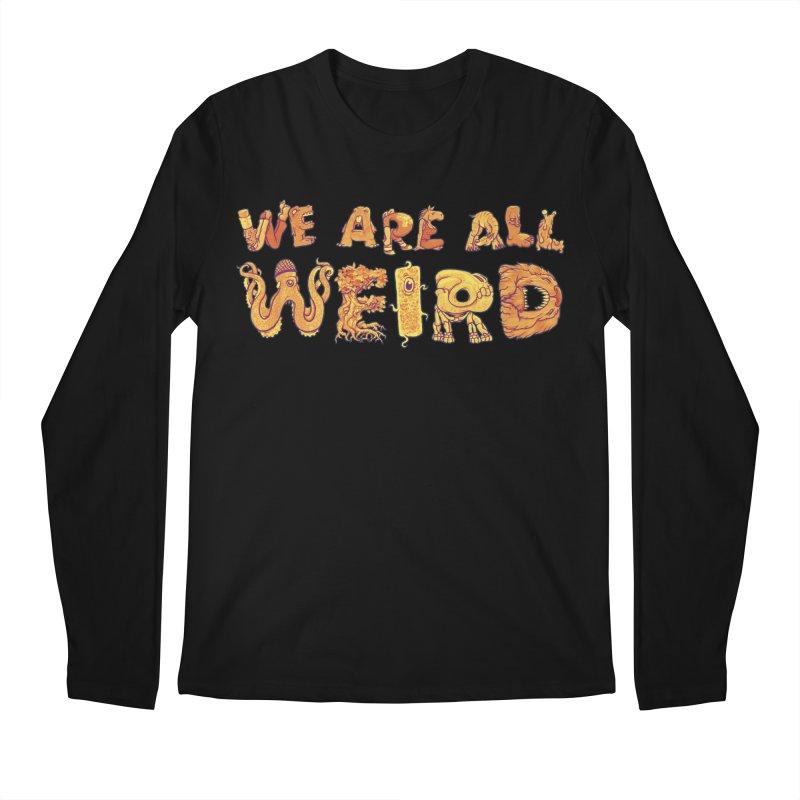 We Are All Weird Men's Regular Longsleeve T-Shirt by joshbillings's Artist Shop