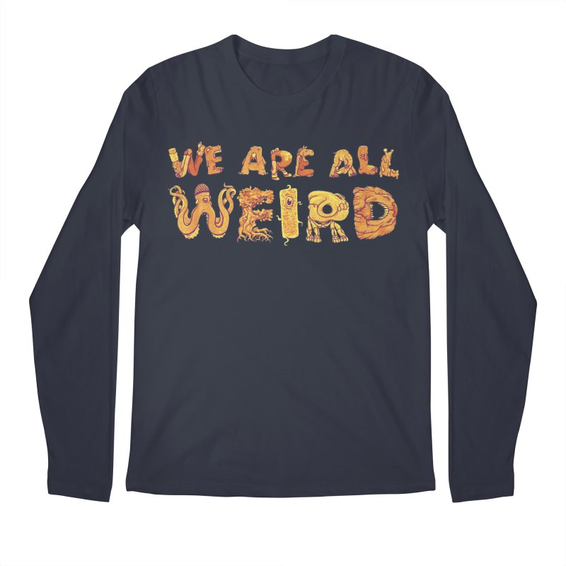 We Are All Weird Men's Regular Longsleeve T-Shirt by joshbillings's Artist Shop