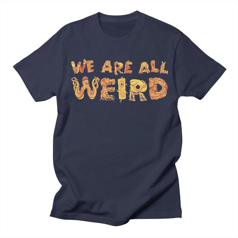 We Are All Weird Women's Regular Unisex T-Shirt by joshbillings's Artist Shop