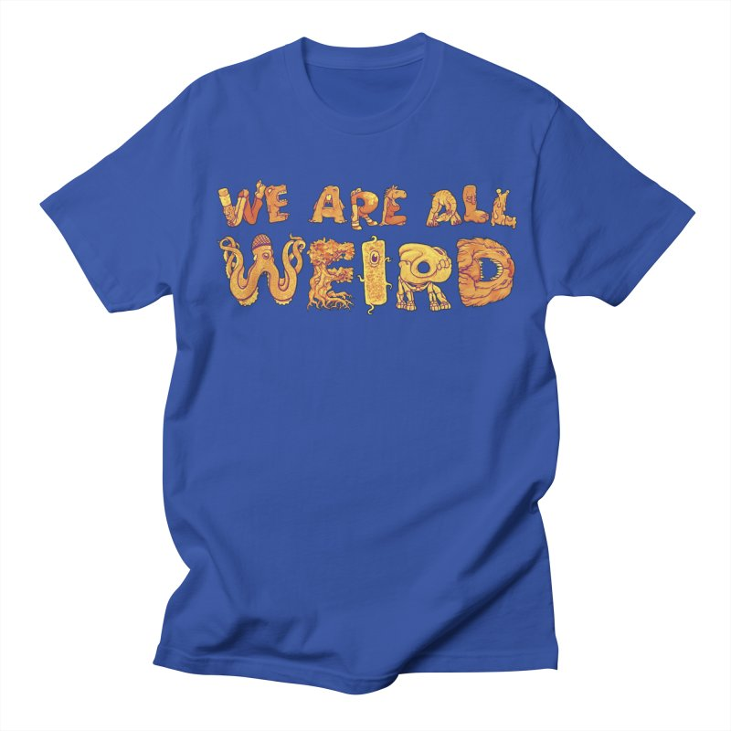 We Are All Weird Men's Regular T-Shirt by joshbillings's Artist Shop