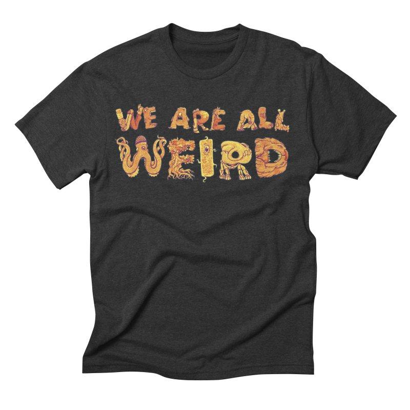 We Are All Weird Men's Triblend T-Shirt by joshbillings's Artist Shop