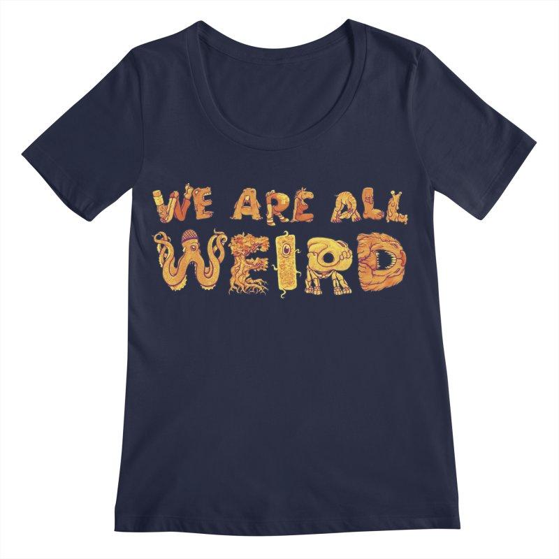 We Are All Weird Women's Regular Scoop Neck by joshbillings's Artist Shop