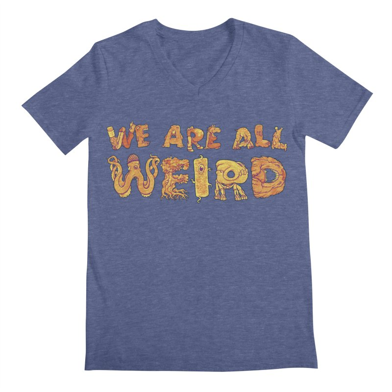 We Are All Weird Men's Regular V-Neck by joshbillings's Artist Shop