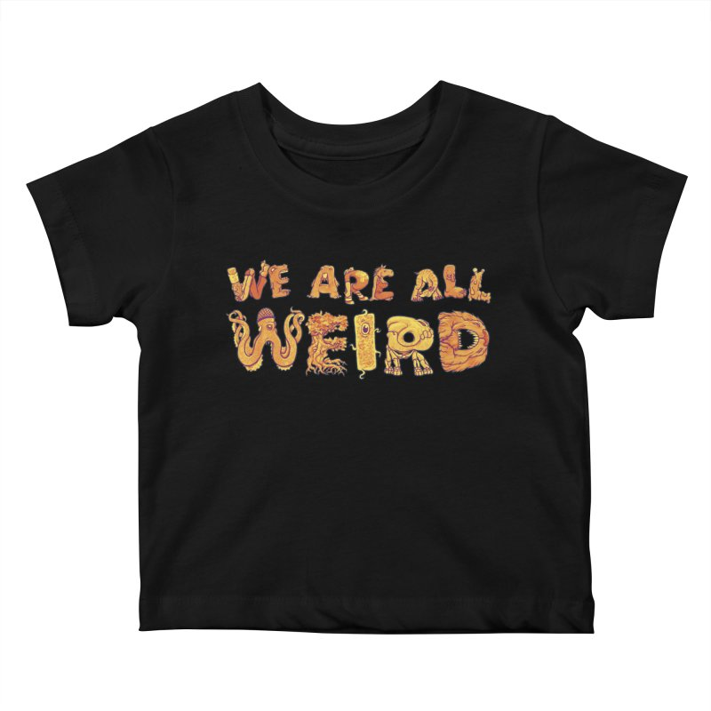 We Are All Weird Kids Baby T-Shirt by joshbillings's Artist Shop
