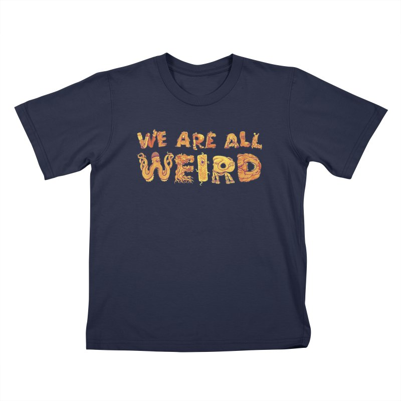 We Are All Weird Kids T-Shirt by joshbillings's Artist Shop