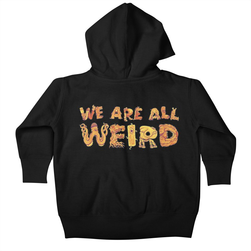 We Are All Weird Kids Baby Zip-Up Hoody by joshbillings's Artist Shop