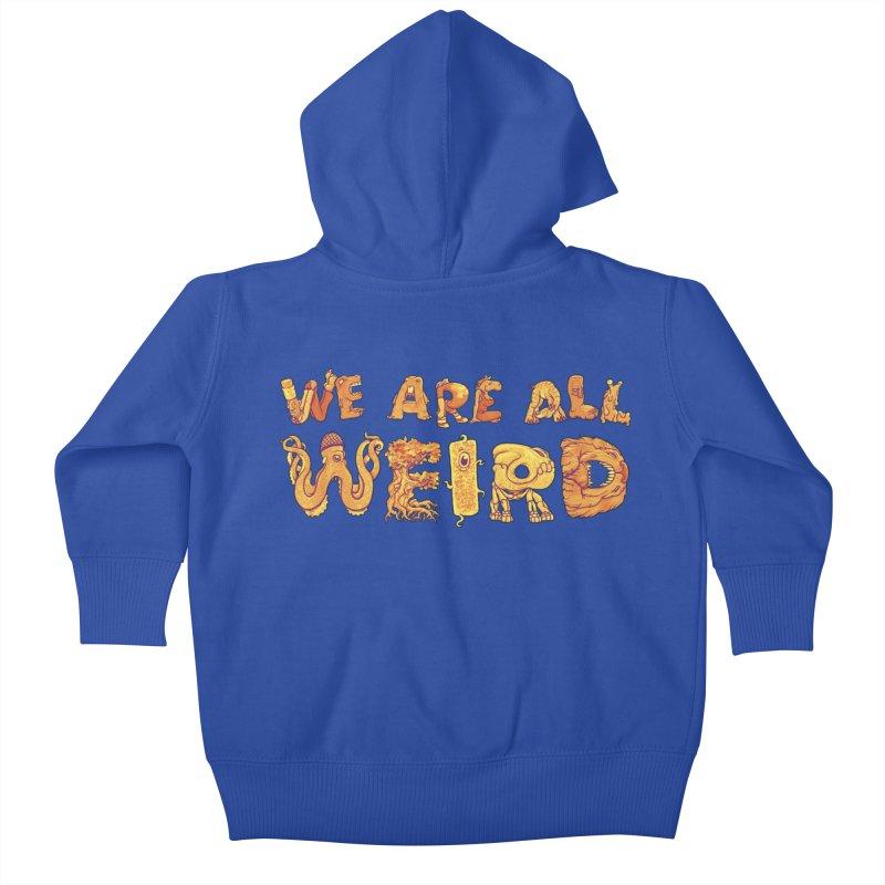 We Are All Weird Kids Baby Zip-Up Hoody by joshbillings's Artist Shop