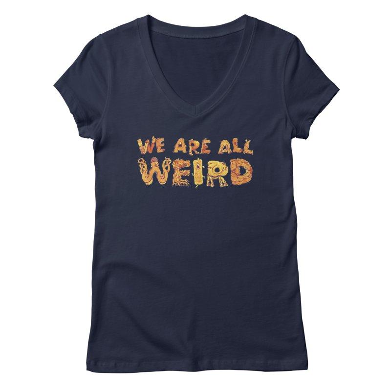 We Are All Weird Women's Regular V-Neck by joshbillings's Artist Shop