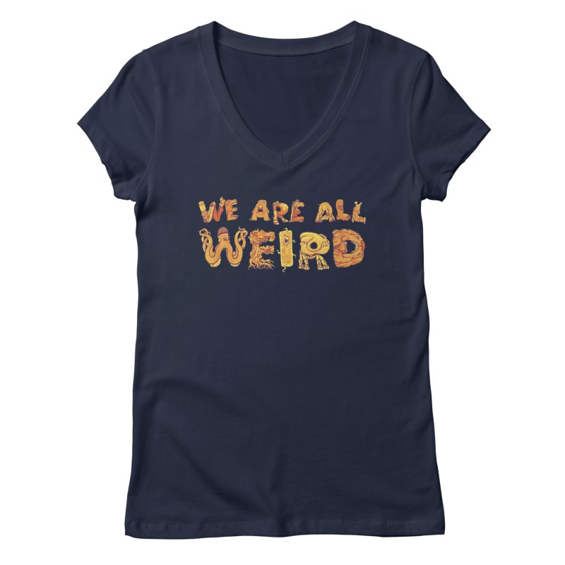 We Are All Weird Women's Regular V-Neck by joshbillings's Artist Shop