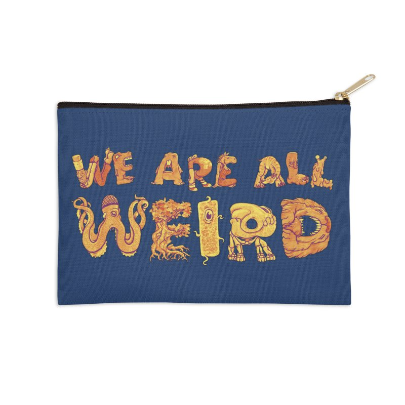 We Are All Weird Accessories Zip Pouch by joshbillings's Artist Shop