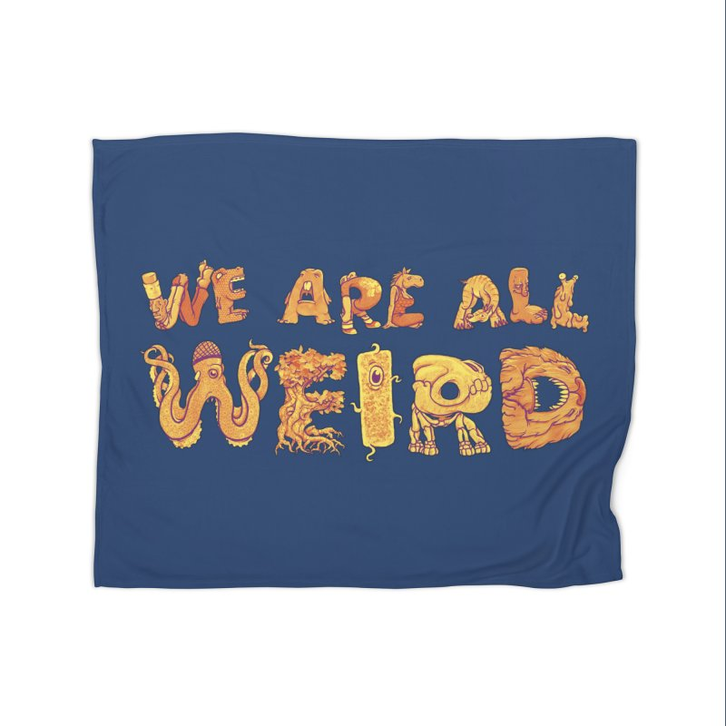 We Are All Weird Home Fleece Blanket Blanket by joshbillings's Artist Shop