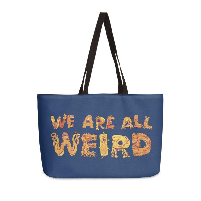 We Are All Weird Accessories Weekender Bag Bag by joshbillings's Artist Shop
