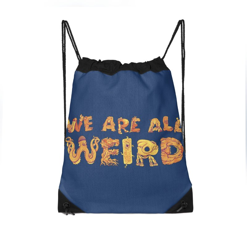 We Are All Weird Accessories Drawstring Bag Bag by joshbillings's Artist Shop