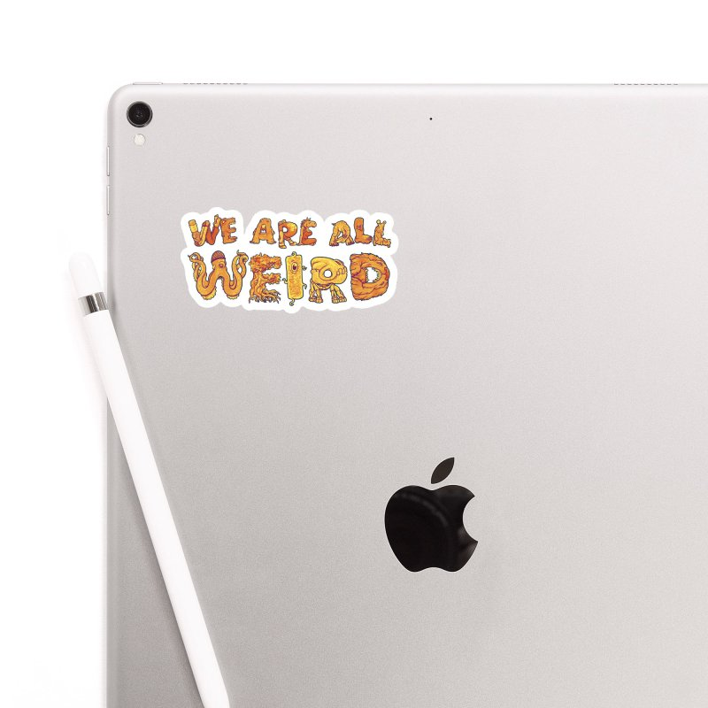 We Are All Weird Accessories Sticker by joshbillings's Artist Shop