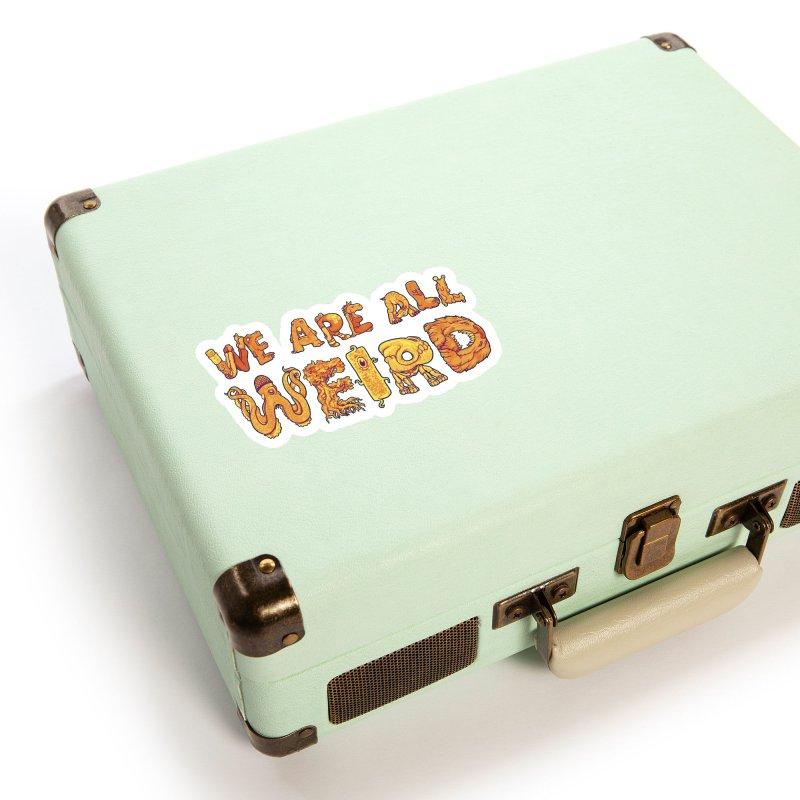We Are All Weird Accessories Sticker by joshbillings's Artist Shop