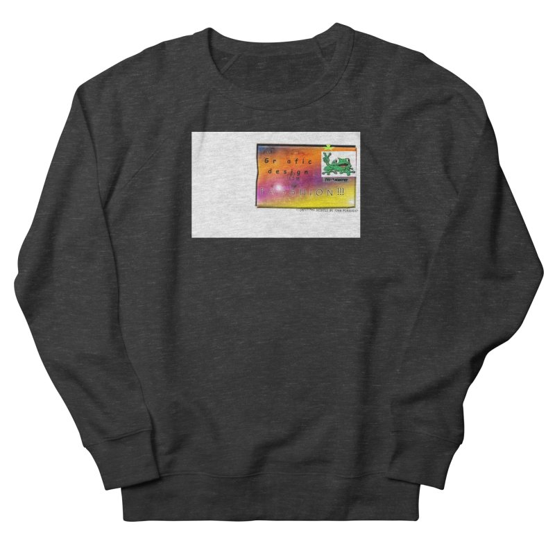 Gra fic design Passhion!!! Women's Sweatshirt by Breath of Life Art Studio Shop