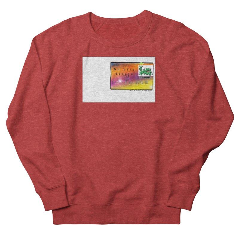 Gra fic design Passhion!!! Women's Sweatshirt by Breath of Life Art Studio Shop