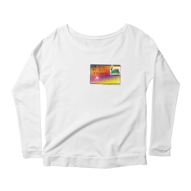 Gra fic design Passhion!!! Women's Longsleeve Scoopneck  by Breath of Life Art Studio Shop