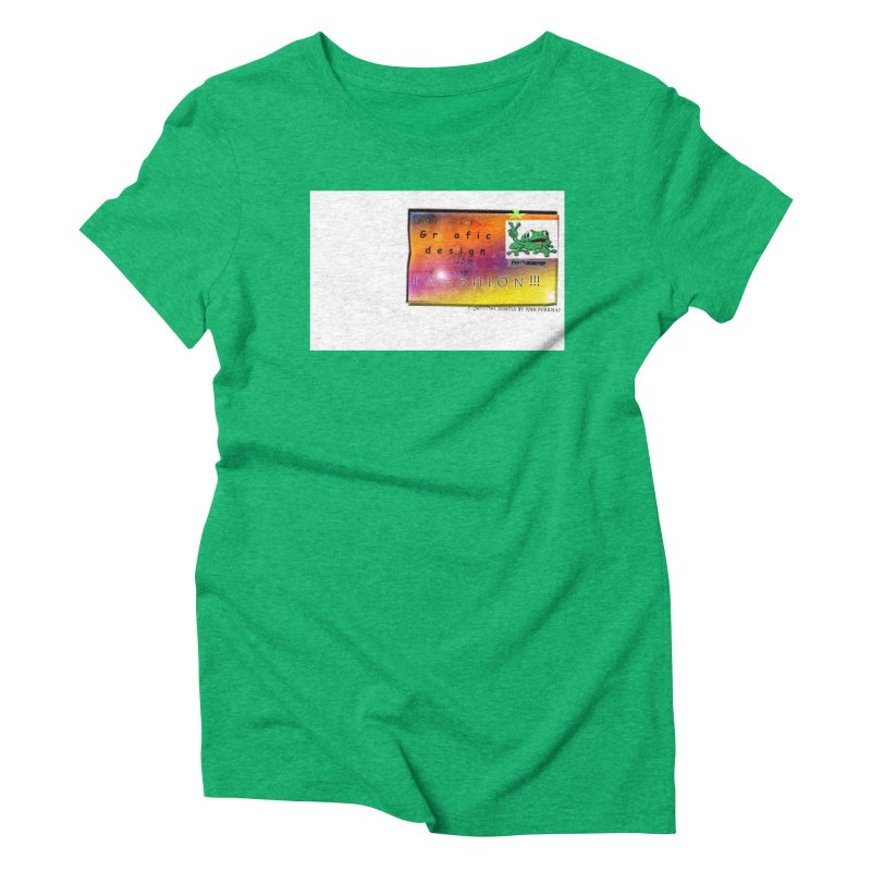 Gra fic design Passhion!!! Women's Triblend T-shirt by Breath of Life Art Studio Shop