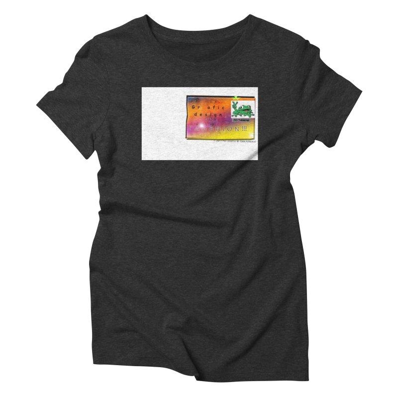 Gra fic design Passhion!!! Women's Triblend T-Shirt by Breath of Life Development Merch Shop