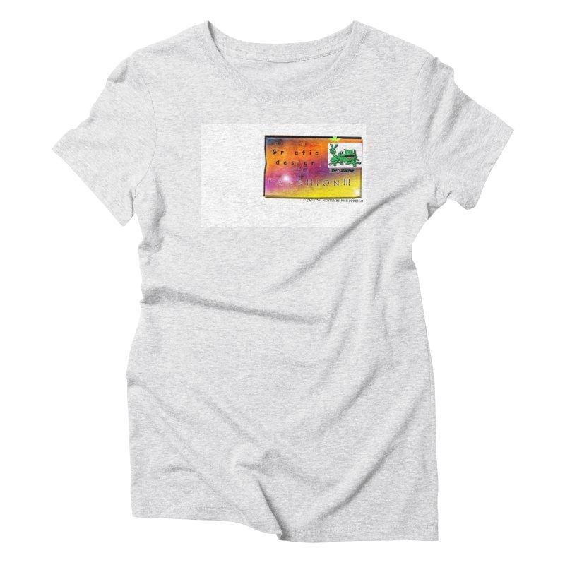 Gra fic design Passhion!!! Women's Triblend T-Shirt by Breath of Life Art Studio Shop