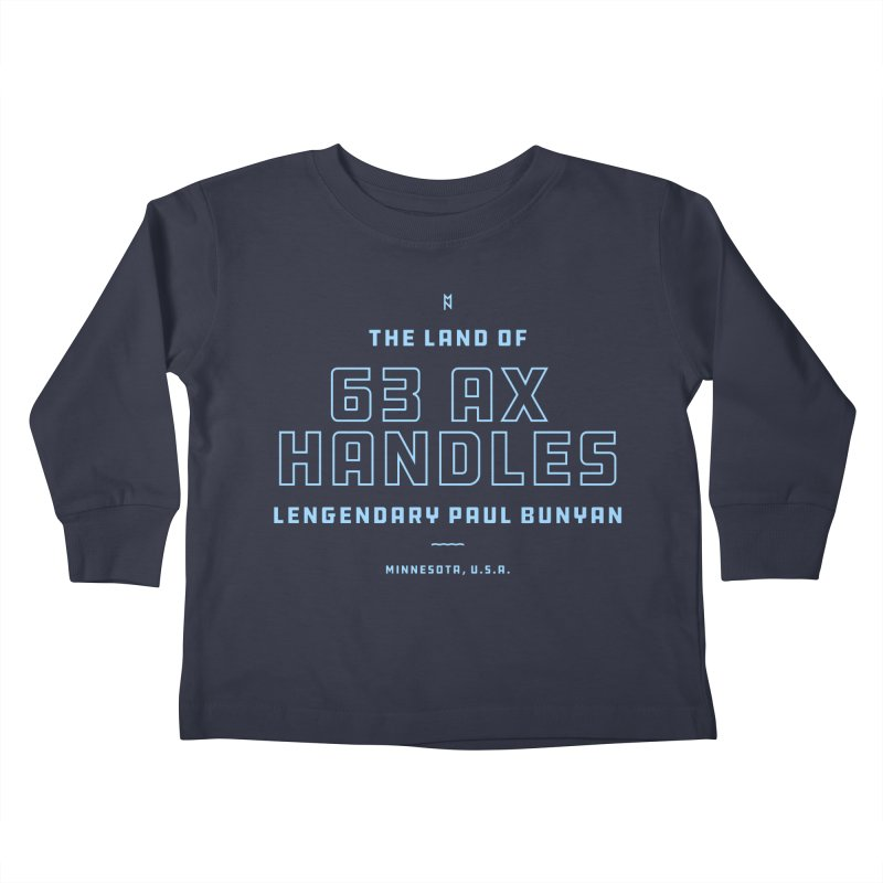 Land of 63 Ax Handles Kids Toddler Longsleeve T-Shirt by Joshua Gille's Artist Shop