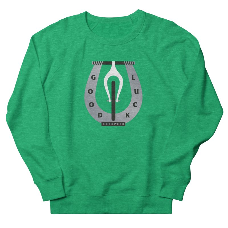 Goodluck and Godspeed Women's French Terry Sweatshirt by Joshua Gille's Artist Shop