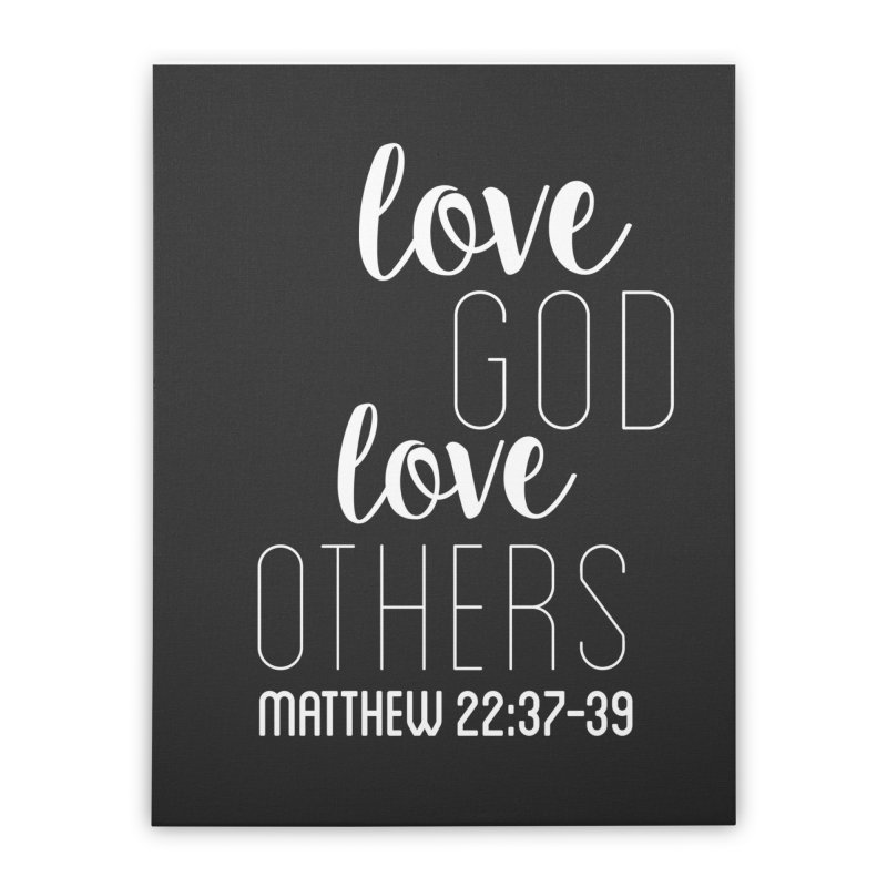 Love God, Love Others // Grey Home Stretched Canvas by josmithcreative's Artist Shop