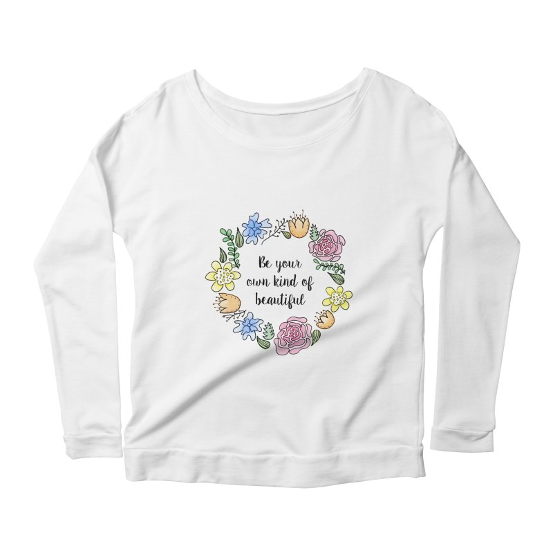 Flowers // Be Women's Longsleeve Scoopneck  by josmithcreative's Artist Shop