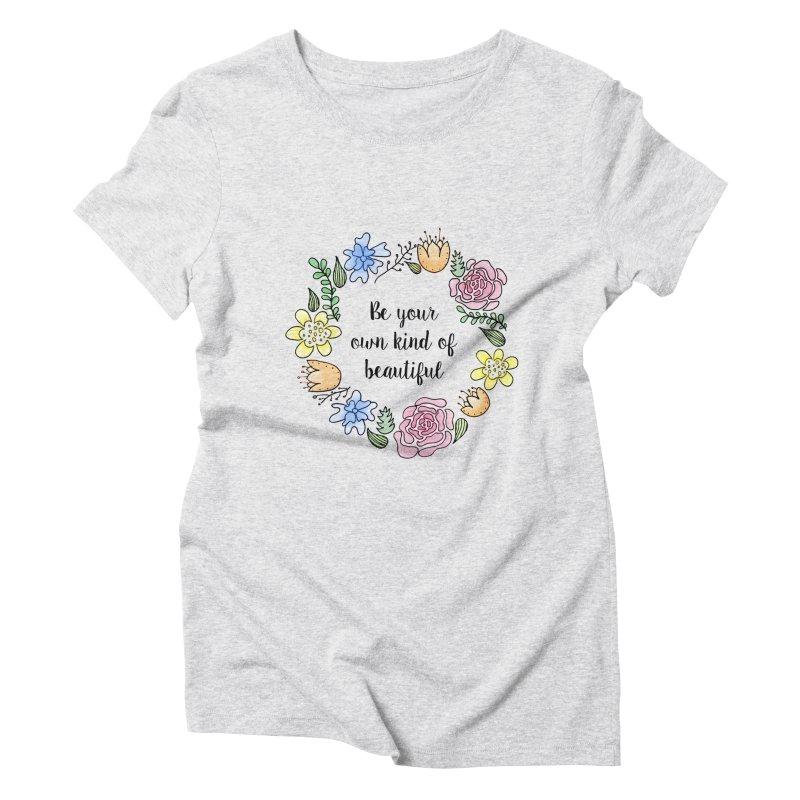 Flowers // Be Women's Triblend T-shirt by josmithcreative's Artist Shop