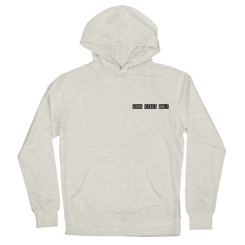 GOOD vibes only // Men's Pullover Hoody by josmithcreative's Artist Shop