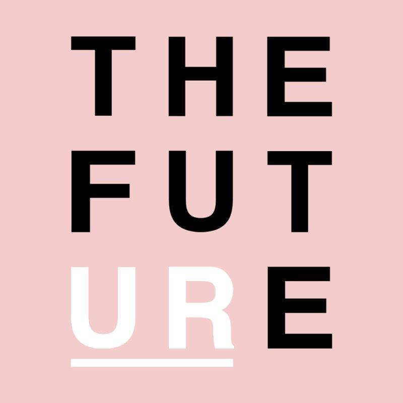 U R // the future by josmithcreative's Artist Shop