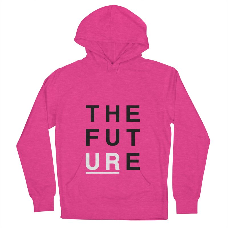 U R // the future Women's Pullover Hoody by josmithcreative's Artist Shop