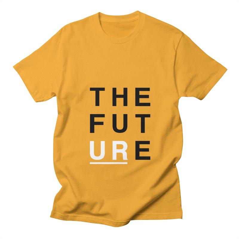 U R // the future Men's T-shirt by josmithcreative's Artist Shop