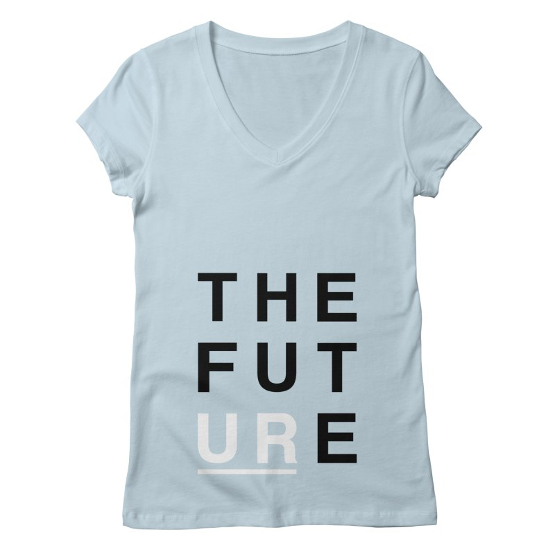 U R // the future Women's V-Neck by josmithcreative's Artist Shop