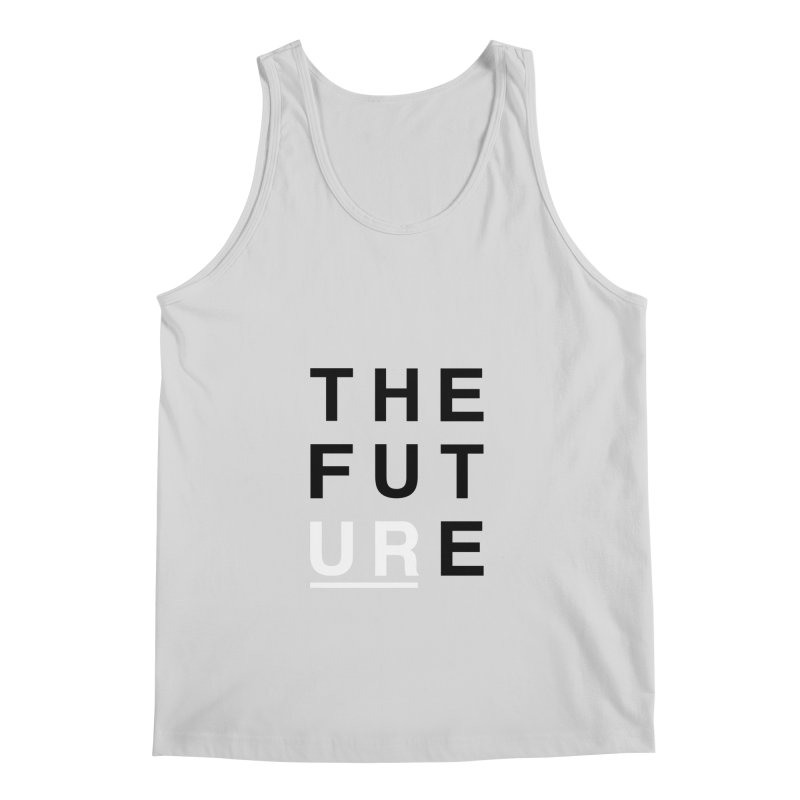 U R // the future Men's Tank by josmithcreative's Artist Shop